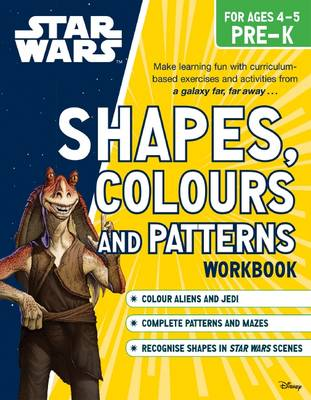 Star Wars Workbook: Shapes, Colours and Patterns (Pre-K) book