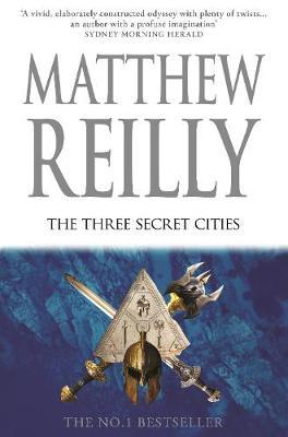 The Three Secret Cities: A Jack West Jr Novel 5 by Matthew Reilly
