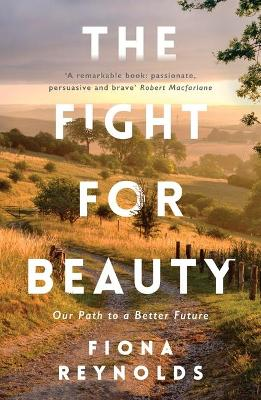 The Fight for Beauty by Fiona Reynolds