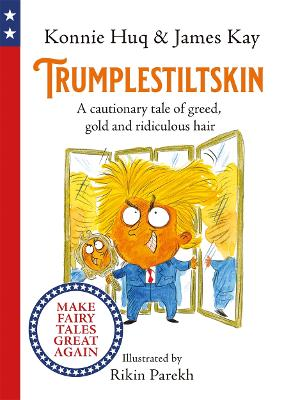 Trumplestiltskin: A cautionary tale of greed, gold and ridiculous hair book