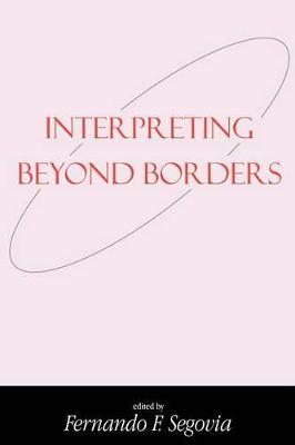 Interpreting Beyond Borders by Fernando F. Segovia