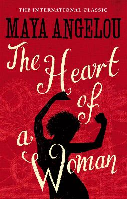 The Heart Of A Woman by Dr Maya Angelou