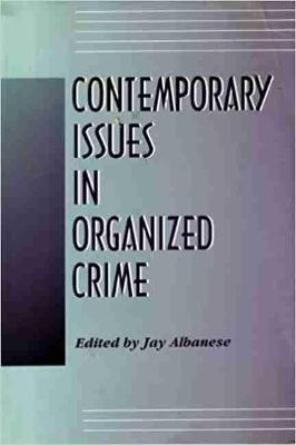 Contemporary Issues in Organized Crime by Jay S. Albanese