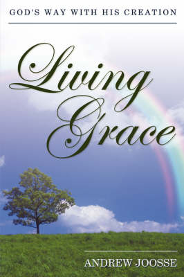 Living Grace by Andrew Joosse