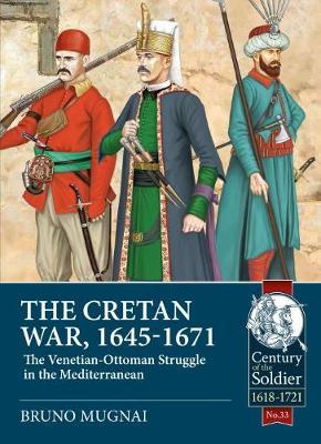 The Cretan War (1645-1671) by Bruno Mugnai