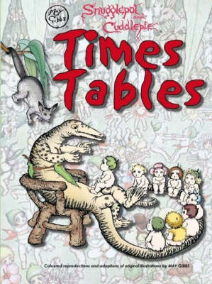 Times Tables: Snugglepot and Cuddlepie by May Gibbs