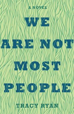 We Are Not Most People by Tracy Ryan