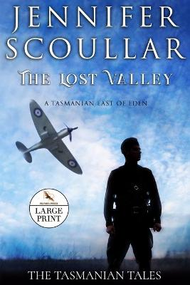 The Lost Valley - Large Print by Jennifer Scoullar