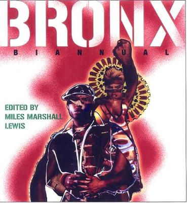 Bronx Biannual Vol.1 by Miles Marshall Lewis