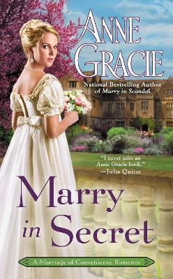 Marry In Secret: A Marriage of Convenience Romance by Anne Gracie