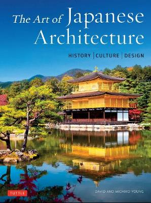The Art of Japanese Architecture by D. Young