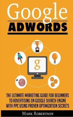 Google Adwords by Mark Robertson