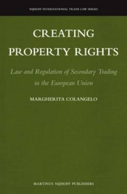 Creating Property Rights by Margherita Colangelo