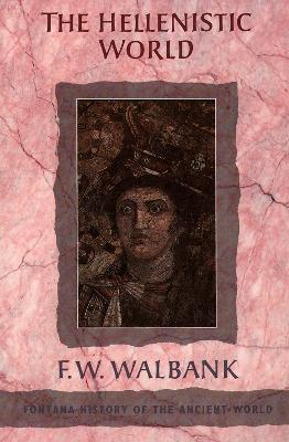 The Hellenistic World by F. W. Walbank