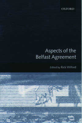 Aspects of the Belfast Agreement by Richard Wilford