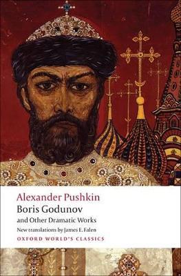Boris Godunov and Other Dramatic Works by Aleksandr Sergeevich Pushkin