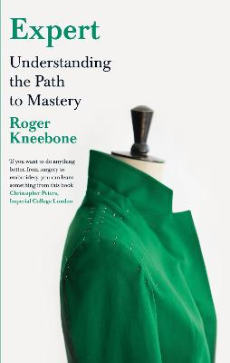 Expert: Understanding the Path to Mastery by Roger Kneebone