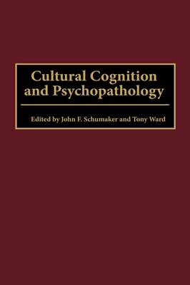 Cultural Cognition and Psychopathology by John F. Schumaker