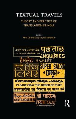 Textual Travels: Theory and Practice of Translation in India by Mini Chandran