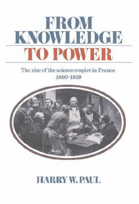 From Knowledge to Power by Harry W. Paul