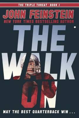 Walk on (the Triple Threat, 1) by John Feinstein