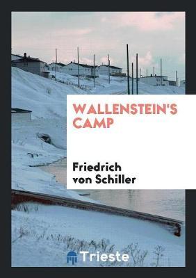 Wallenstein's Camp by Friedrich Von Schiller