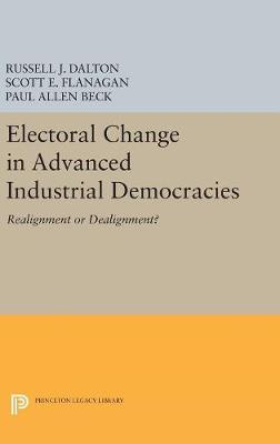 Electoral Change in Advanced Industrial Democracies by Russell J. Dalton
