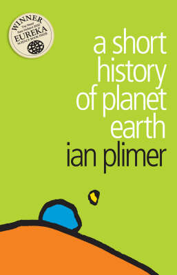 A Short History of Planet Earth by Ian Plimer