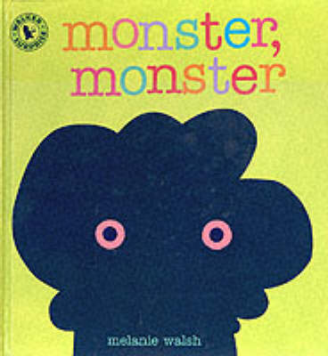 Monster, Monster by Walsh Melanie