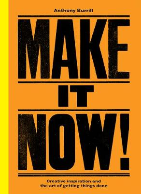 Make It Now! by Anthony Burrill