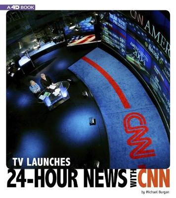 TV Launches 24-Hour News With CNN by Michael Burgan