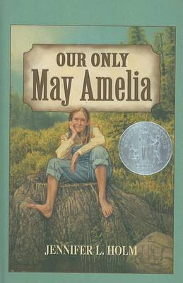 Our Only May Amelia by Jennifer L Holm