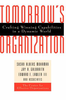 Tomorrow's Organization by Susan Albers Mohrman