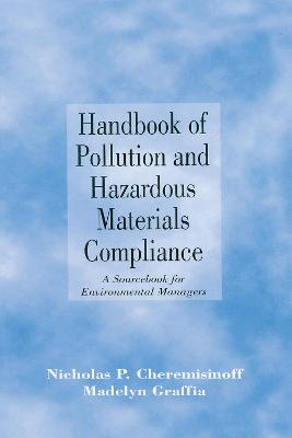 Handbook of Pollution and Hazardous Materials Compliance by Nicholas P. Cheremisinoff