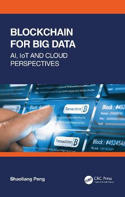 Blockchain for Big Data: AI, IoT and Cloud Perspectives book