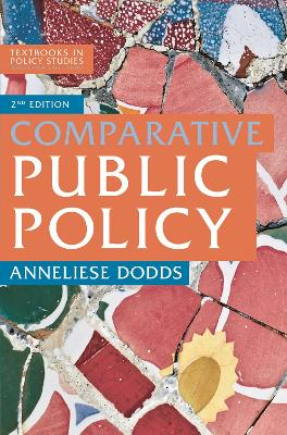 Comparative Public Policy by Anneliese Dodds
