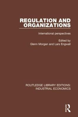 Regulation and Organizations by Glenn Morgan