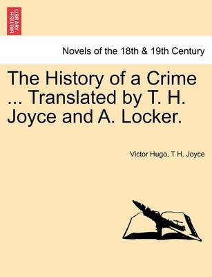 The History of a Crime ... Translated by T. H. Joyce and A. Locker. Vol. III by Victor Hugo