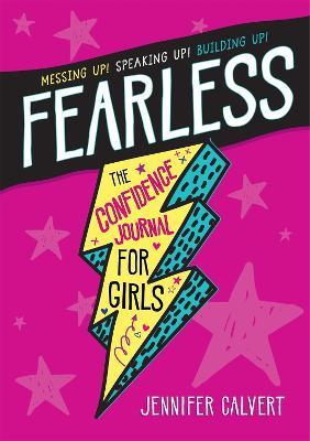 Fearless: The Confidence Journal for Girls by Jennifer Calvert