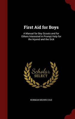 First Aid for Boys by Norman Brown Cole