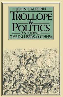 Trollope and Politics by John Halperin