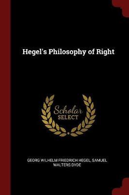 Hegel's Philosophy of Right by Georg Wilhelm Friedrich Hegel