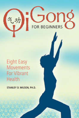 Qi Gong for Beginners by Stanley Wilson
