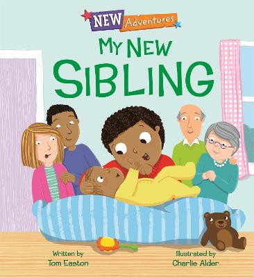 New Adventures: My New Sibling by Tom Easton
