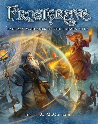 Frostgrave by Joseph A. McCullough
