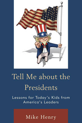 Tell Me about the Presidents by Mike Henry