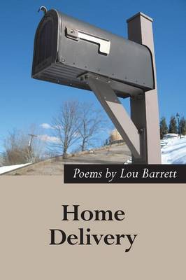 Home Delivery: New and Selected Poems by Lou Barrett