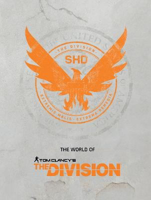 The World Of Tom Clancy's The Division book