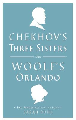 Chekhov's Three Sisters and Woolf's Orlando book