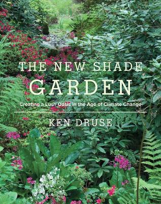 New Shade Garden by Ken Druse